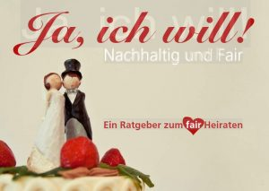 Ja, ich will! Faires Heiraten